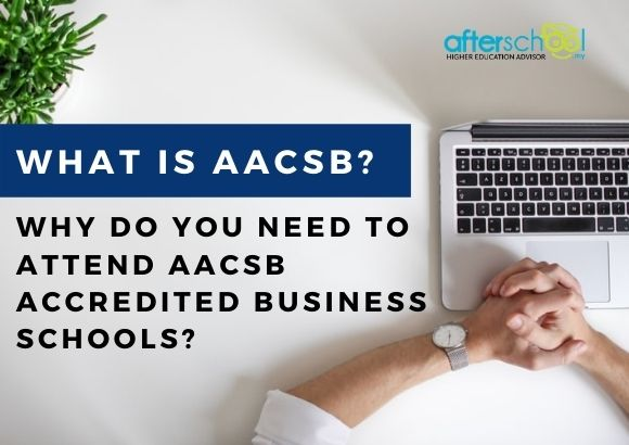 What Is AACSB and Why Do You Need to Attend AACSB Accredited Business Schools?