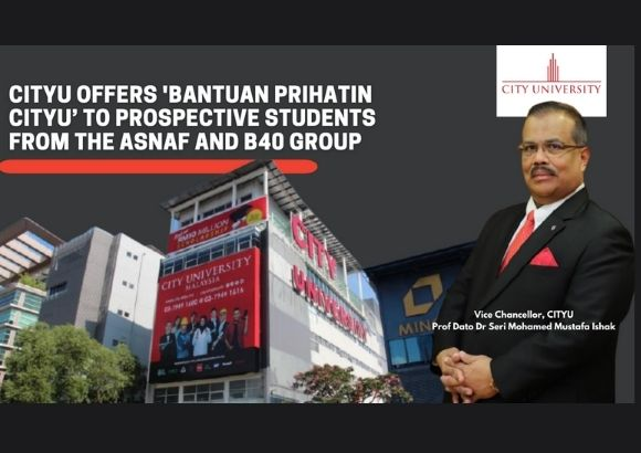 City University Offers 'Bantuan Prihatin CITYU' to Prospective Students From The ASNAF and B40 Group