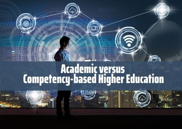 New Digital Era: Academic versus Competency-based Higher Education