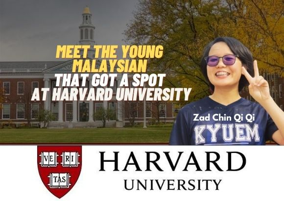 Zad Chin Qi Qi: Meet the Young Malaysian That Got A Spot at Harvard University
