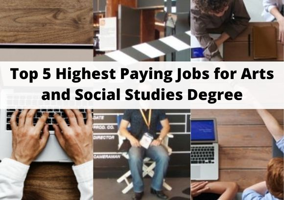 Top 5 Highest Paying Jobs for Arts and Social Studies Degree
