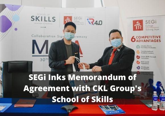 SEGi Inks Memorandum of Agreement with CKL Group's School of Skills