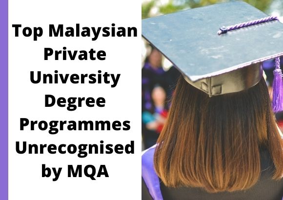 Top Malaysian Private University Degree Programmes Unrecognised by MQA