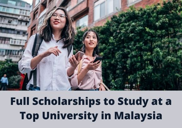 Full Scholarships to Study at a Top University in Malaysia