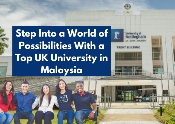 Step Into a World of Possibilities With a Top UK University in Malaysia