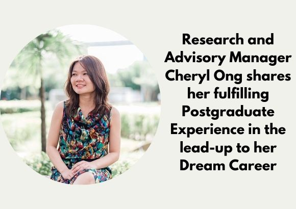 Research and Advisory Manager Cheryl Ong shares her fulfilling Postgraduate Experience in the lead-up to her Dream Career