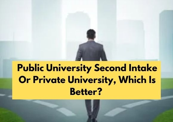Public University Second Intake Or Private University, Which Is Better?