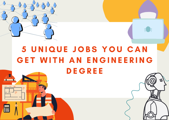 5 Unique Jobs You Can Get with an Engineering Degree