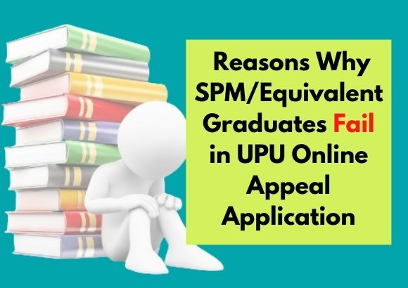 Reasons Why SPM/Equivalent Graduates Fail in UPU Online Appeal Application