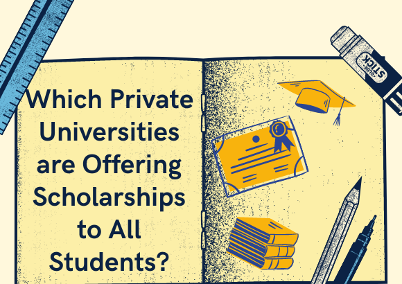 Which Private Universities are Offering Scholarships to All Students?