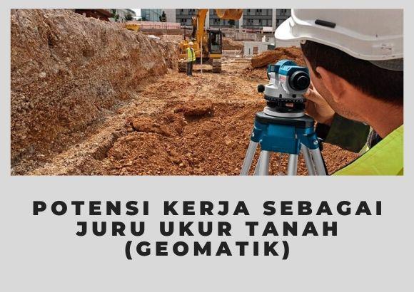 Potensi Kerja dalam Bidang Jurukur Tanah (Geomatik)
