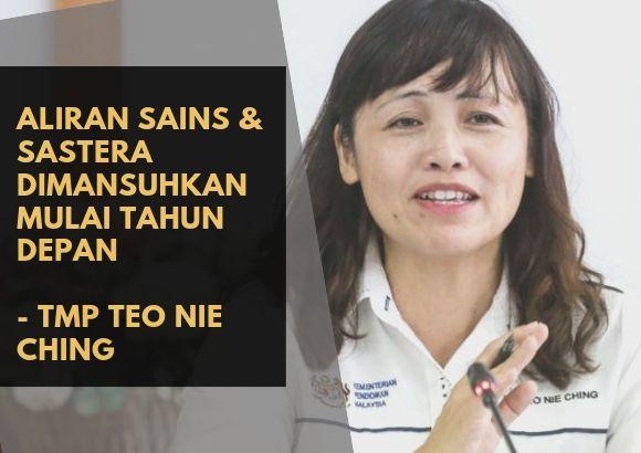 Aliran Sains & Sastera Dimansuhkan Mulai Tahun Depan - TMP Teo Nie Ching