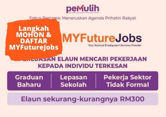 PEMULIH :Cara Daftar Permohonan Penjana Kerjaya MYFutureJobs untuk Graduan Baru, Lepasan Sekolah & pekerja Sektor Tidak Formal
