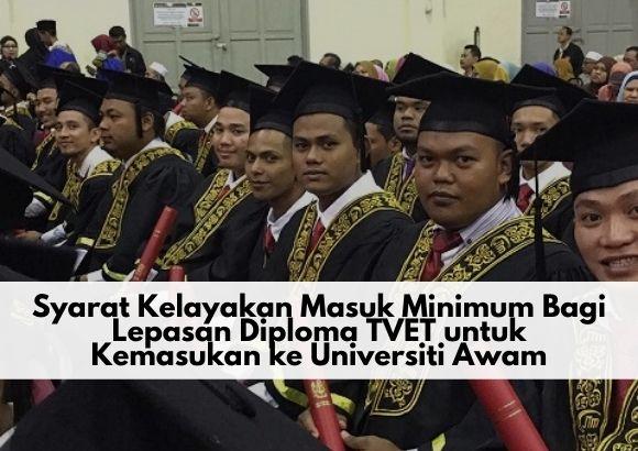 Syarat Kelayakan Masuk Minimum Bagi Lepasan Diploma TVET untuk Kemasukan ke Universiti Awam